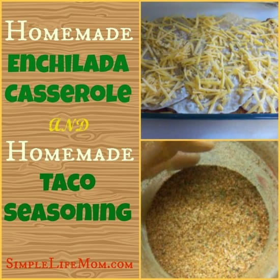 Homemade Enchilada Casserole and Taco Seasoning