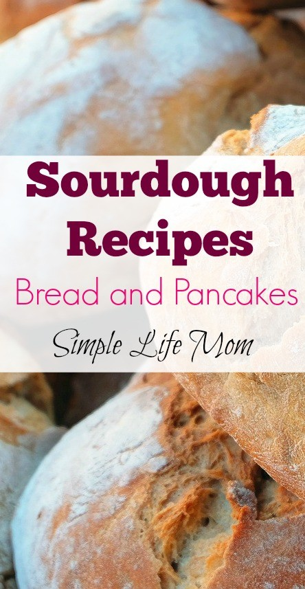 Sourdough Recipes of Bread and Pancakes from Simple Life Mom