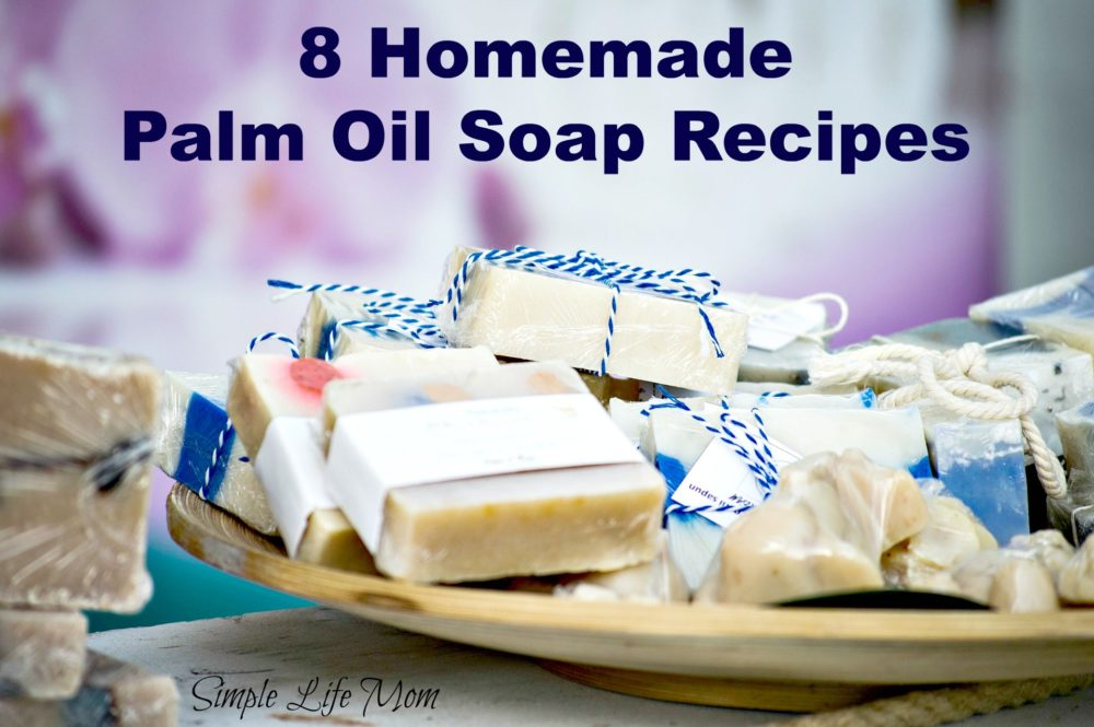 8 Homemade Palm Oil Soap Recipes by Simple Life Mom