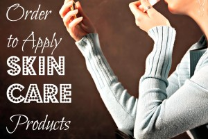 Order to Apply Skin Care Products