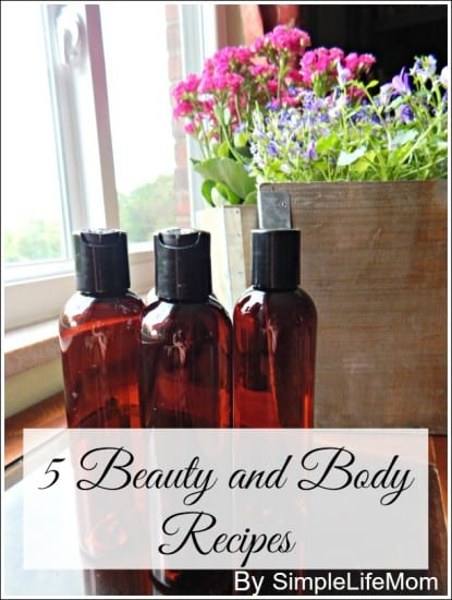 5 Beauty and Body Recipes from Simple Life Mom