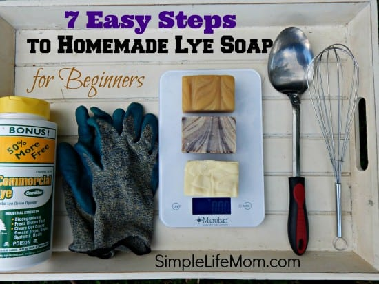Top 10 Natural Beauty and Body Recipes: 7 Easy Steps to Homemade Lye Soap for Beginners