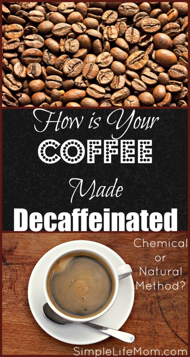 how is coffee made decaffeinated simple life mom. Black Bedroom Furniture Sets. Home Design Ideas