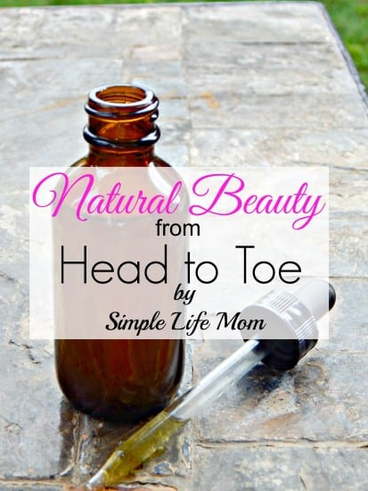 Natural Beauty from Head to Toe Ebook from Simple Life Mom - all natural bath and beauty recipe book