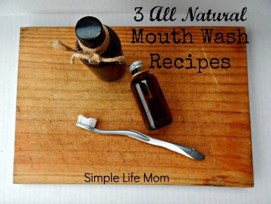 3 Natural Mouth Wash Recipes for great breath and oral health from Simple Life Mom