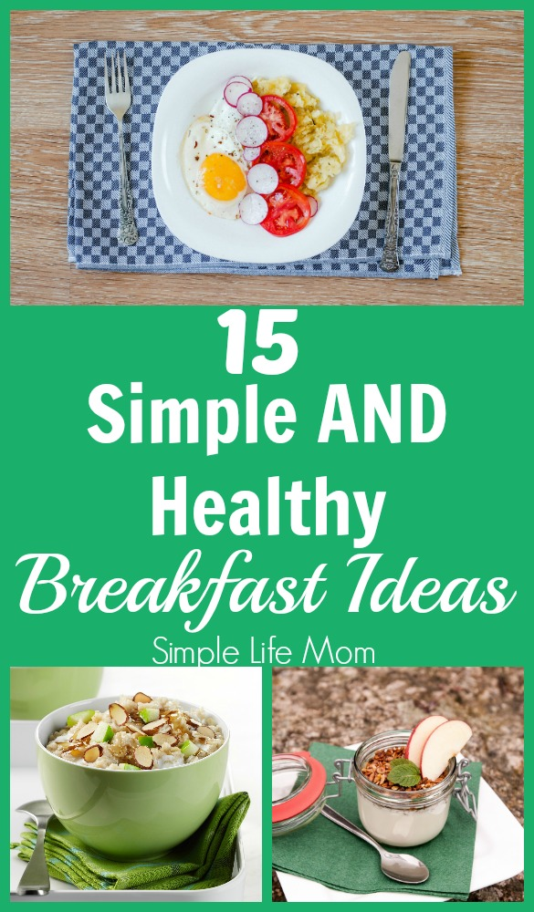 15 Simple And Healthy Breakfast Ideas From Life Mom