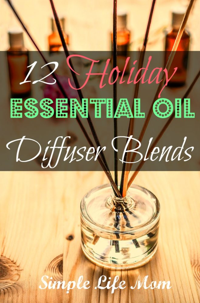 12 Holiday Essential Oil Diffuser Blends from Simple Life Mom