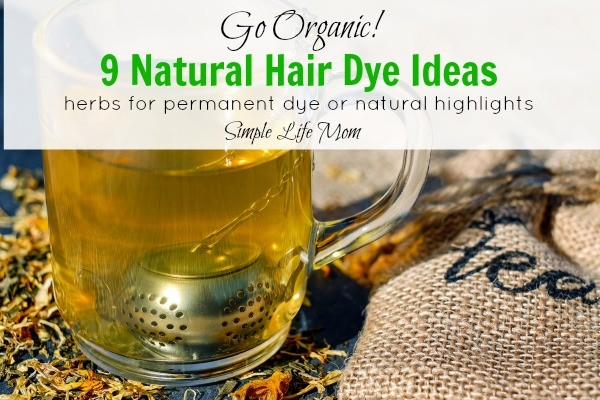 9 Natural Hair Dye Ideas from Simple Life Mom
