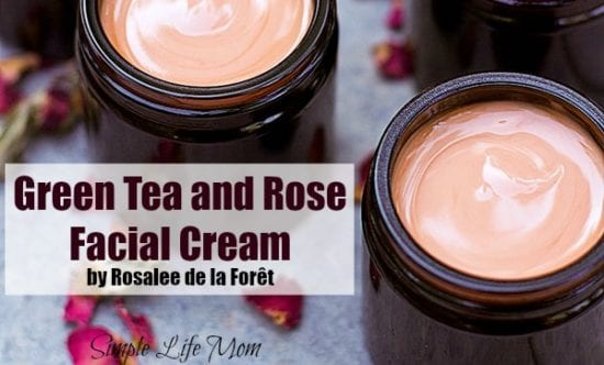 Natural Beauty Product Recipes - Green Tea and Rose Facial Cream by Rosalee de la Foret from Simple Life Mom