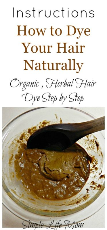 How to Dye Your Hair Naturally Herbal and Organic from Simple Life Mom