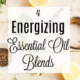 4 Morning Energizing Essential Oil Blends