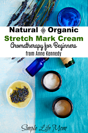 Natural stretch mark cream aromatherapy for beginners for Simple living mom