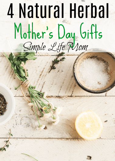 4 Natural Herbal Mother's Day Gifts by Simple Life Mom