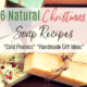 6 Christmas Soap Recipes – Handmade Cold Process Soap Gifts