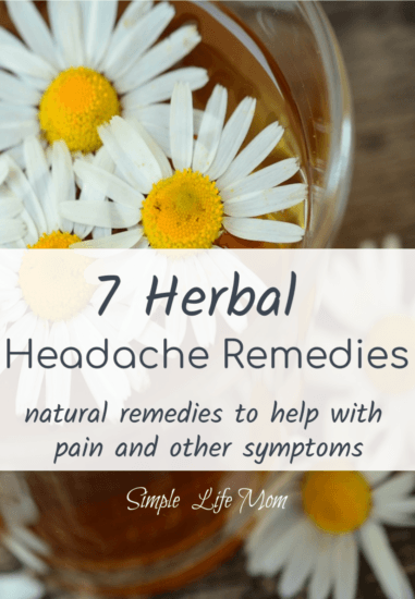 7 Herbal Headache Remedies from Simple Life Mom