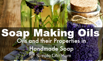 Soap Making Oils and Their Properties | Simple Life Mom